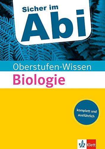 Klett Oberstufen-Wissen Biologie: Der komplette und ausführliche Abiturstoff (Sicher im Abi / Oberstufen-Wissen)