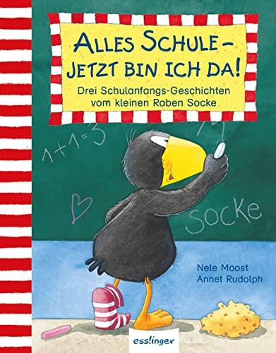 Der kleine Rabe Socke: Alles Schule - jetzt bin ich da!: Drei Schulanfangs-Geschichten vom kleinen Raben Socke