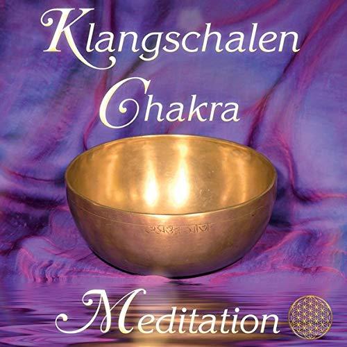 Klangschalen Chakra Meditation. Planetenklänge für Harmonie, Wohlbefinden und Lebenskraft