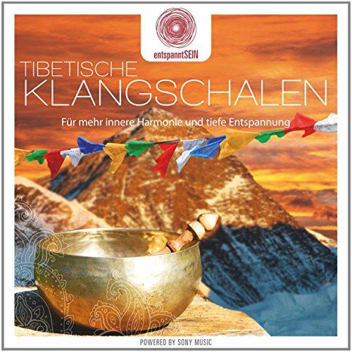 entspanntSEIN - Tibetische Klangschalen (Für mehr innere Harmonie und tiefe Entspannung)